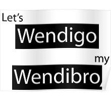 "Until Dawn- ""Let's WendiGO, my WendiBRO."" Poster"