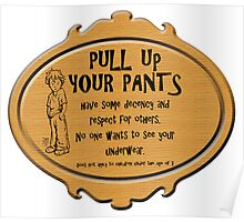 Pull Up Your Pants Poster
