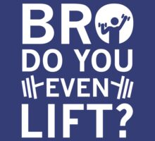 Do You Even Lift? by BrightDesign