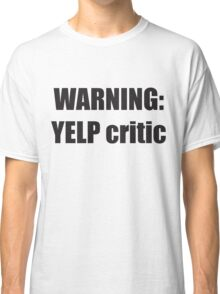 Warning Yelp Critic Tshirt | South Park Tee Cartman Butters Randy Kenny Stan Kyle Mens & Womens sizes | Cool Funny Geeky Gamer T-shirt Classic T-Shirt