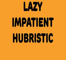 LAZY IMPATIENT HUBRISTIC - 3 Virtues of a Programmer Black Text Unisex T-Shirt