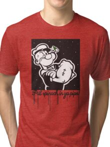 Put Spinach In Ya Pipe! Tri-blend T-Shirt