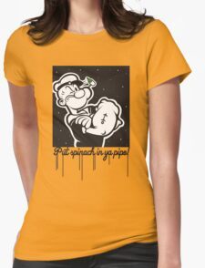 Put Spinach In Ya Pipe! Womens Fitted T-Shirt