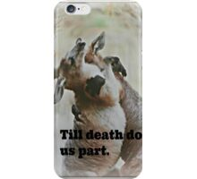 till death do us part. iPhone Case/Skin