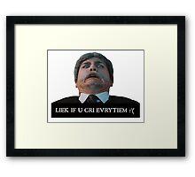 Liek dis if u cri evritiem Framed Print