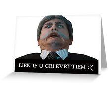Liek dis if u cri evritiem Greeting Card