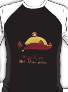 Make naps, Not Desolation T-Shirt