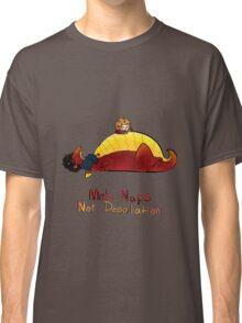 Make naps, Not Desolation Classic T-Shirt