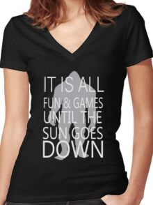 It's All Fun And Games Till The Sun Goes Down Women's Fitted V-Neck T-Shirt