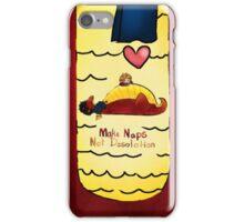 Make naps, Not Desolation iPhone Case/Skin