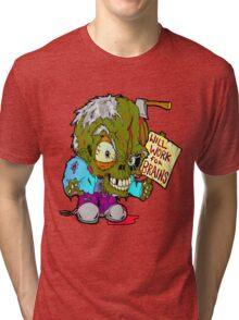 Will work for Brains Tri-blend T-Shirt