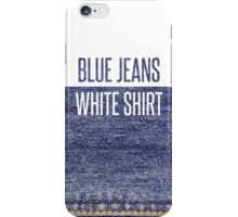 Blue Jeans, White Shirt iPhone Case/Skin