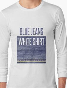 Blue Jeans, White Shirt Long Sleeve T-Shirt