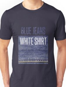 Blue Jeans, White Shirt Unisex T-Shirt