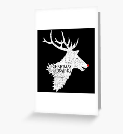 Christmas is Coming - Game of Thrones Xmas Gift Greeting Card
