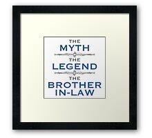 Myth Legend Brother-In-Law Framed Print