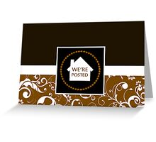 we're posted Greeting Card