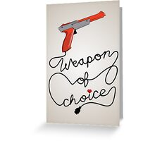 Weapon of Choice (2014 Revamped Version) Greeting Card