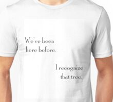 """We've Been Here Before"" ""I Recognize that Tree"" Unisex T-Shirt"