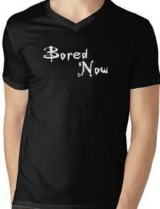 Bored Now Mens V-Neck T-Shirt