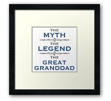Myth Legend Great Granddad Framed Print