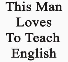 This Man Loves To Teach English  by supernova23