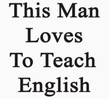 This Man Loves To Teach English  by supernova23