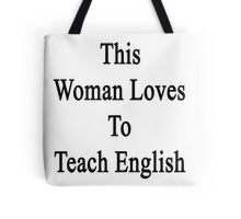 This Woman Loves To Teach English  Tote Bag