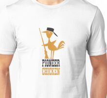 Pioneer Chicken Unisex T-Shirt