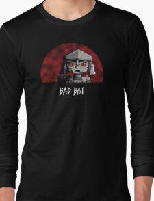 Bad Bot Long Sleeve T-Shirt