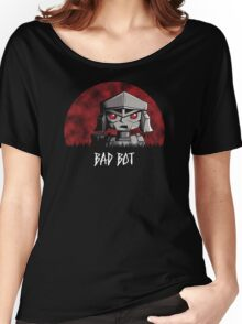 Bad Bot Women's Relaxed Fit T-Shirt