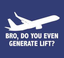 Bro, Do You Even Generate Lift? by BrightDesign