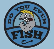 Do You Even Fish? by BrightDesign