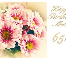 Happy 65th Birthday Mum by starprice