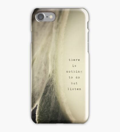 there is nothing to do but listen iPhone Case/Skin
