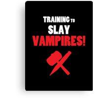 Training to Slay Vampires! Canvas Print