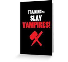 Training to Slay Vampires! Greeting Card