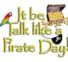 Pirate Talk Text - IT Be Talk Like a Pirate Day! by Gravityx9