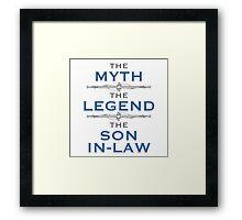 Myth Legend Son-In-Law Framed Print