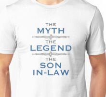 Myth Legend Son-In-Law Unisex T-Shirt