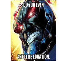 Do you even Anti-Life Equation? Photographic Print