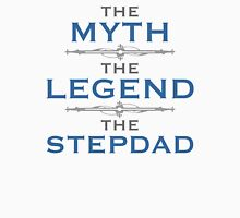 Myth Legend Stepdad Unisex T-Shirt