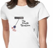 The Simple Pendulum Womens Fitted T-Shirt