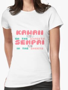 ♡ KAWAII on the streets, SENPAI in the sheets ♡ Womens Fitted T-Shirt