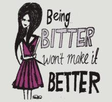 Being bitter won't make it better! (Light Tee) by PlanBee