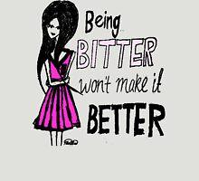 Being bitter won't make it better! (Light Tee) Womens Fitted T-Shirt
