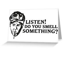 Listen, do you smell something? Greeting Card