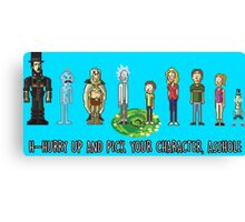 Pick your character, a**hole Canvas Print