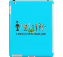 Pick your character, a**hole iPad Case/Skin