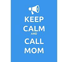 Keep calm and call mom Photographic Print